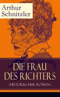 Arthur Schnitzler: Die Frau des Richters (Historischer Roman)