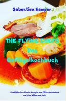 Sebastian Kemper: THE FLYING CHEFS Das Geflügelkochbuch