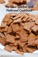 Lori Morris: No Flour Cracker and Flatbread Cookbook