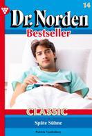 Patricia Vandenberg: Dr. Norden Bestseller Classic 14 – Arztroman