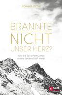 Rainer Harter: Brannte nicht unser Herz?