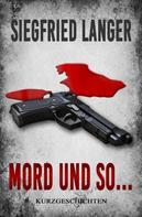 Siegfried Langer: Mord und so ...