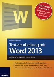 Textverarbeitung mit Word 2013 - Eingeben · Gestalten · Ausdrucken