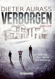 Verborgen, Eine Villa, 2 Nächte, Drei Einbrecher