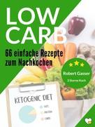 Robert Gasser: 66 Low Carb Rezepte