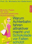 Michaela Axt-Gadermann: Warum Achterbahn fahren attraktiver macht und Schokolade vor Falten schützt ★★★