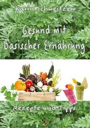 Gesund mit basischer Ernährung - Rezepte und Tipps