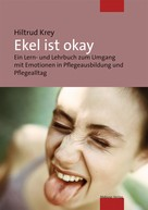 Hiltrud Krey: Ekel ist okay