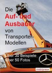 Die Auf- und Ausbauer von Transporter-Modellen - Über 30 Beispiele - Über 50 Fotos