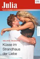 Melanie Milburne: Küsse im Strandhaus der Liebe ★★★★