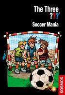 Ulf Blanck: The Three ???, Soccer Mania (drei Fragezeichen) ★★★★
