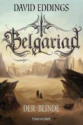Belgariad - Der Blinde - Roman