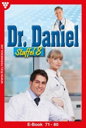 Dr. Daniel Staffel 8 – Arztroman - E-Book 71-80