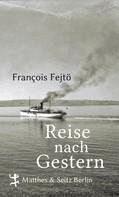 François Fejtö: Reise nach Gestern