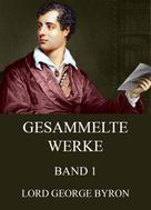 George Byron: Gesammelte Werke, Band 1