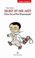 Werner Schunk: Selbst ist der Arzt ★★★