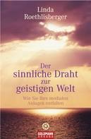 Linda Roethlisberger: Der sinnliche Draht zur geistigen Welt ★★★