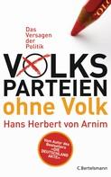 Hans Herbert von Arnim: Volksparteien ohne Volk