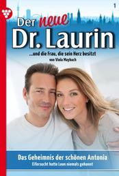 Der neue Dr. Laurin 1 – Arztroman - Das Geheimnis der schönen Antonia