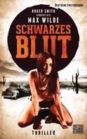 Max Wilde: Schwarzes Blut ★★★