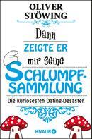 Oliver Stöwing: Dann zeigte er mir seine Schlumpfsammlung ★★★