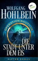 Wolfgang Hohlbein: Die Stadt unter dem Eis: Operation Nautilus – Elfter Roman ★★★★