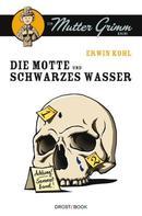 Erwin Kohl: Die Motte und Schwarzes Wasser ★★★★