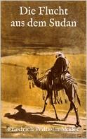 Friedrich Wilhelm Mader: Die Flucht aus dem Sudan