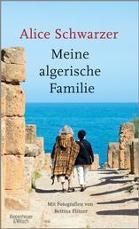 Meine algerische Familie - Mit Fotografien von Bettina Flitner