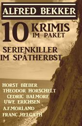 Serienkiller im Spätherbst: 10 Krimis im Paket