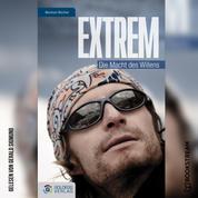 Extrem - Die Macht des Willens (Ungekürzt)