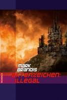 Mark Brandis: Mark Brandis - Aktenzeichen: Illegal ★★★★★