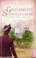 Sophie Oliver: Grandhotel Schwarzenberg - Der Beginn einer neuen Zeit ★★★★★