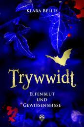 """Trywwidt – Elfenblut und Gewissensbisse - Eine Vorgeschichte zum Roman """"Trywwidt – Die Kaiserin der ewigen Nacht"""""""