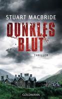 Stuart MacBride: Dunkles Blut ★★★★