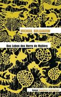 Michail Bulgakow: Das Leben des Herrn de Molière