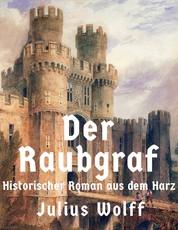 Der Raubgraf - Historischer Roman aus dem Harz