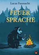 Lucas Fassnacht: Feuer und Sprache