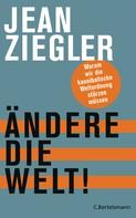 Jean Ziegler: Ändere die Welt! ★★★★