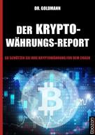 Dr. Goldmann: Der Kryptowährungs-Report