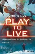 Dmitry Rus: Play to Live - Gefangen im Perma-Effekt ★★★★★