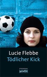 Tödlicher Kick - Lila Zieglers sechster Fall