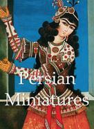 Vladimir Loukinin: Persian Miniatures