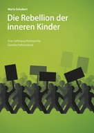 Maria Schubert: Die Rebellion der inneren Kinder
