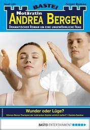 Notärztin Andrea Bergen 1402 - Arztroman - Wunder oder Lüge?
