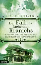 Der Fall des lachenden Kranichs - Ein viktorianischer Krimi mit den Ermittlern des Sebastian Club