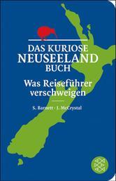 Das kuriose Neuseeland-Buch - Was Reiseführer verschweigen
