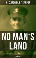 H. C. McNeile, Sapper: NO MAN'S LAND (A WW1 Saga)