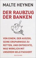 Malte Heynen: Der Raubzug der Banken ★★★★