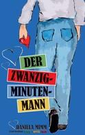 Daniela Mimm: Der Zwanzig-Minuten-Mann
